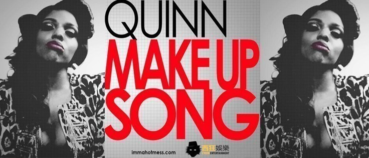 QUINN – MAKE UP SONG