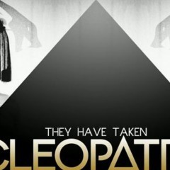 They Have Taken Cleopatra – Video
